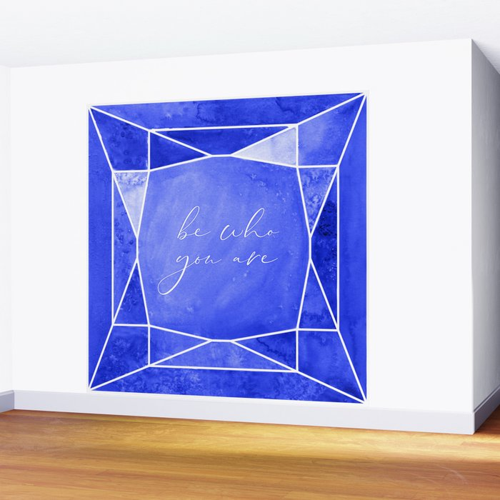 Be who you are, you're a gem in sapphire blue Wall Mural