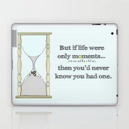 If Life Were Only Moments, You'd Never Know You Had One Laptop & iPad Skin