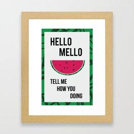 HELLO MELLO! Framed Art Print