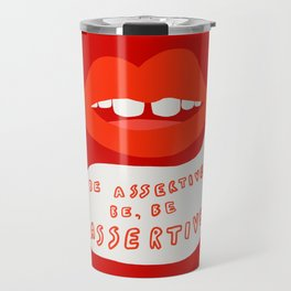 Be Assertive Travel Mug
