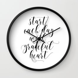 Start Each Day With A Grateful Heart Print - Home Office Sign Wall Art - Gallery Wall Wall Clock