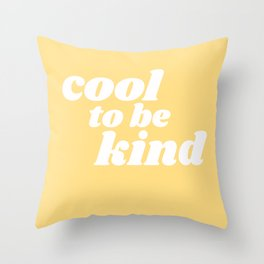 cool to be kind Throw Pillow