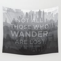 "tolkien Wall Tapestries featuring ""Not all those who wander are lost"" -- J. R. R. Tolkien quote poster by asiawilliams"