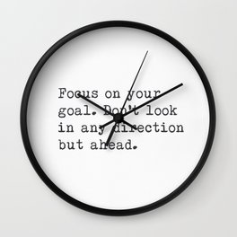 Focus on your goal. Wall Clock
