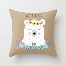 Not Perfect but Awesome Throw Pillow