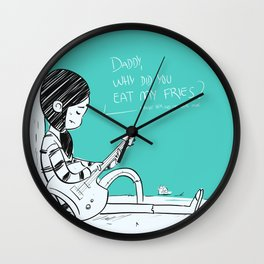 Daddy, why did you eat my fries? Wall Clock