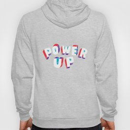 Power Up Hoody