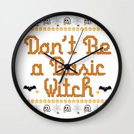 Don't Be a Basic Witch Halloween Shirts Halloween Mugs Halloween Stickers Wall Clock