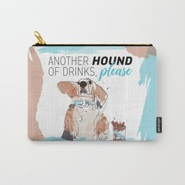 ANOTHER HOUND OF DRINKS, PLEASE Carry-All Pouch