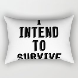 I Intend To Survive Rectangular Pillow