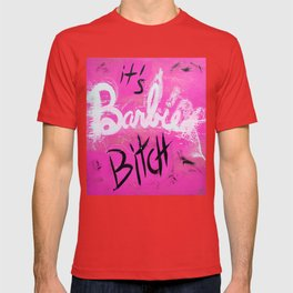 IT'S BARBIE BITCH T-shirt