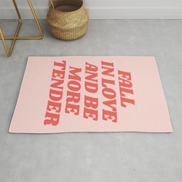 Fall In Love and Be More Tender typography inspirational motivational home wall bedroom decor Rug