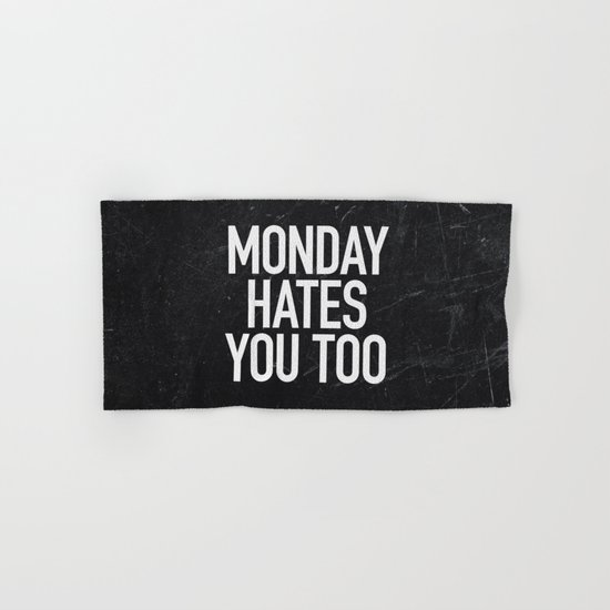 Monday Hates You Too Hand & Bath Towel