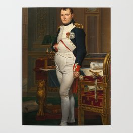 Jacques Louis David - The Emperor Napoleon in his study at the Tuileries Poster