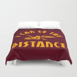 I Can Go The Distance Duvet Cover
