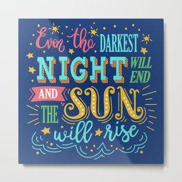 Even the Darkest Night Will End Typography Illustration Metal Print