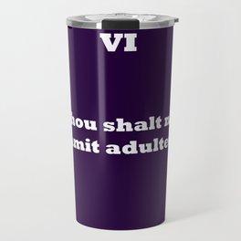 Ten Commandments ....SIX Travel Mug