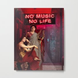 No Music, No Life Metal Print