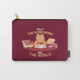 First the homework, then the world Carry-All Pouch