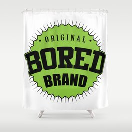 Original bored brand Shower Curtain