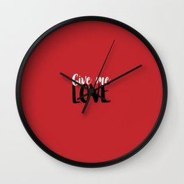 Give Me Love Red Background Wall Clock