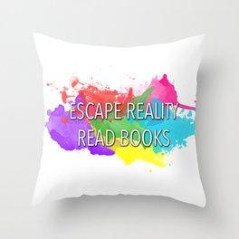 Escape Reality, Read Books Throw Pillow