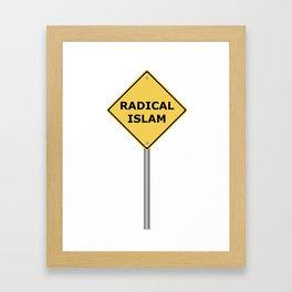 Radical Islam Warning Sign Framed Art Print