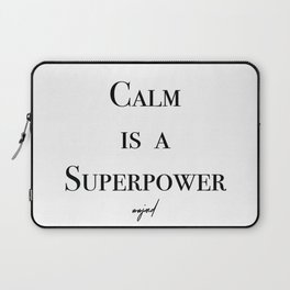 Calm Is A Superpower (Black Letters) Laptop Sleeve