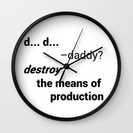 Destroy The Means Of Production Wall Clock
