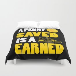 A penny saved is a penny earned Inspirational Motivational Quote Design Duvet Cover