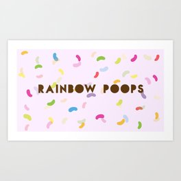 There goes rainbow poops!  Art Print