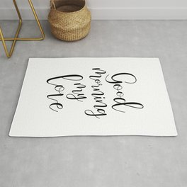 Good Morning My Love - black on white #love #decor #valentines Rug