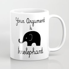 Your Argument Is Irrelephant Mug