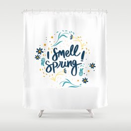 i smell spring quotes design by diegoramonart Shower Curtain