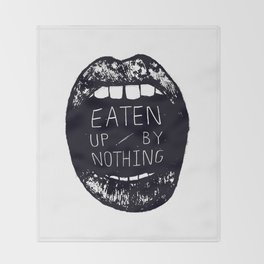 Eaten Up By Nothing Throw Blanket