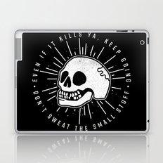 Even if it kills ya' Laptop & iPad Skin