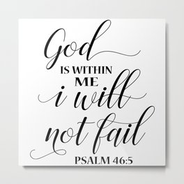 Christian,Bible Quote,God is within me I will not fail Metal Print