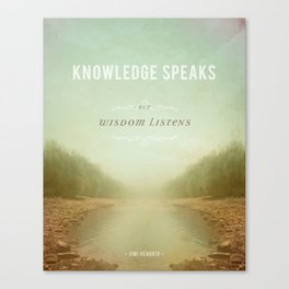 Knowledge Speaks Canvas Print