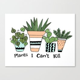 Plants I Can't Kill Funny Illustration Canvas Print