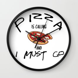 PIZZA IS CALLING Wall Clock