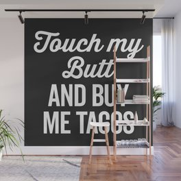 Touch My Butt Funny Quote Wall Mural