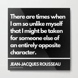 28|Jean-Jacques Rousseau Quotes | 201106 Social Contract Writer Writing Literature Literary Metal Print