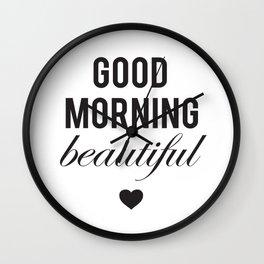 Good Morning Beautiful Wall Clock
