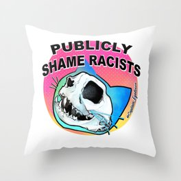 Publicly Shame Racists Throw Pillow