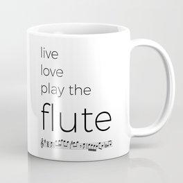 Live, love, play the flute Coffee Mug