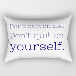 Don't quit on yourself - Friday Night Lights collection Rectangular Pillow