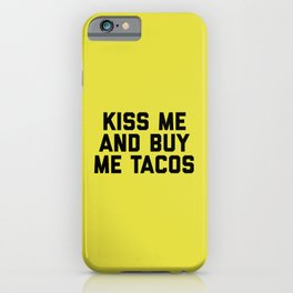 Kiss Me Tacos Funny Quote iPhone Case