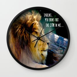 Darling You Bring Out The LION In Me... Wall Clock