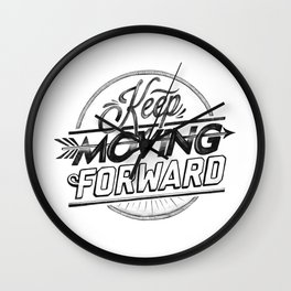 KEEP MOVING FORWARD (white) Wall Clock