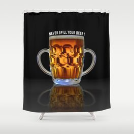 Never Spill Your Beer Shower Curtain